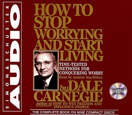 [CD] How to Stop Worrying and Start Living By Carnegie, Dale/ MacMillan, Andrew (NRT)