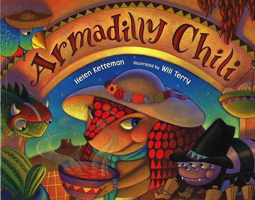 Armadilly Chili By Ketteman, Helen/ Terry, Will (ILT)